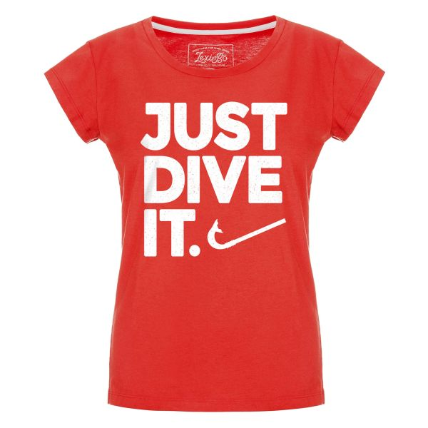 Just dive it. T-Shirt Damen