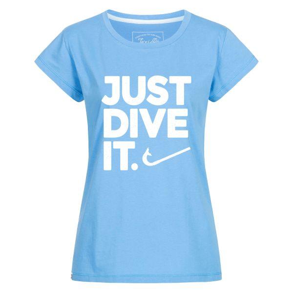 Just dive it. T-Shirt Damen